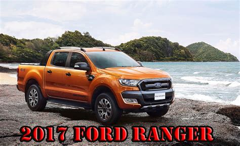 Ford Ranger Release Date Usa by New 2019 Ford Ranger Release Date In Usa Otomotif News