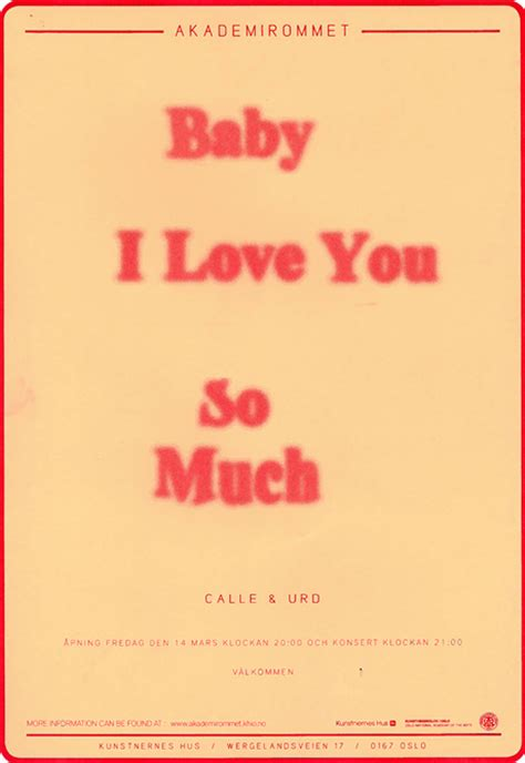 I I This Much by Baby I You So Much Akademirommet P 229 Kunstnernes Hus