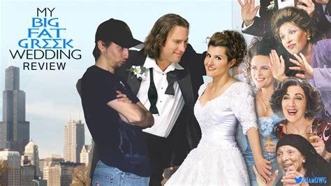 My Big Fat Greek Wedding 2002 My Big Fat Greek Wedding 2002 Dave Examines Movies