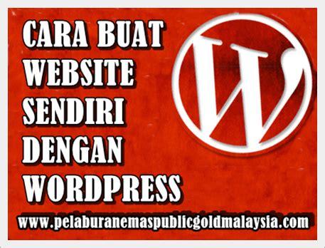 cara membuat website dengan wordpress gratis cara buat website sendiri dengan wordpress