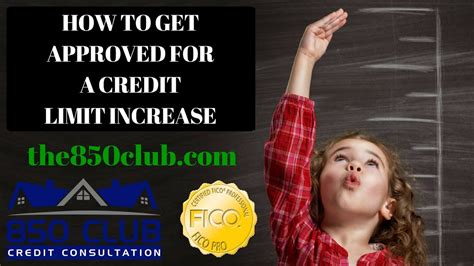 how to get a credit limit increase on a credit card how to get approved for a credit limit increase 850 club