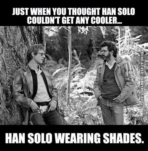 Solo Meme - star wars han solo harrison ford appreciation 20