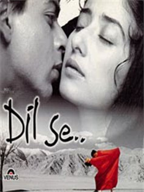 Watch Dil Se 1998 Watch Free Movies Hollywood Bollywood Online Dil Se 1998 Full Movie Bollywood