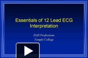 ecg tutorial powerpoint ppt essentials of 12 lead ecg interpretation powerpoint
