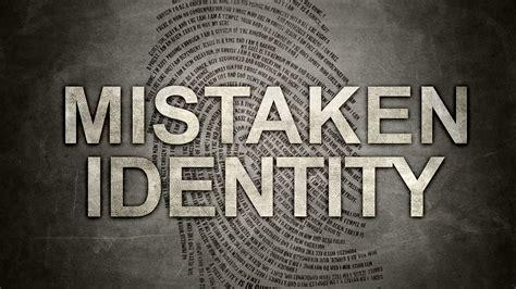 Mistaken Identity mistaken identity crosstown alliance