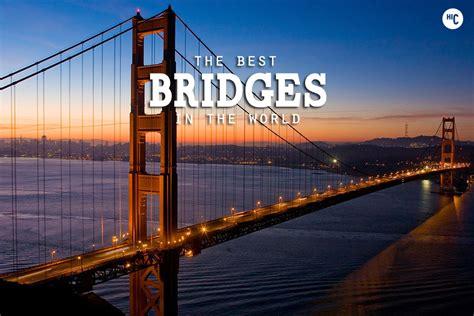 best bridge the 39 most amazing bridges in the world hiconsumption