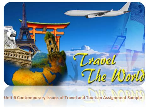unit  contemporary issues travel tourism assignment sample