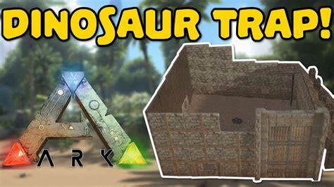 ark boat taming pen e21 dinosaur trap ark survival evolved youtube