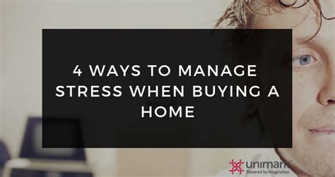 best way to buy a house 4 ways to manage stress when buying a home unimark