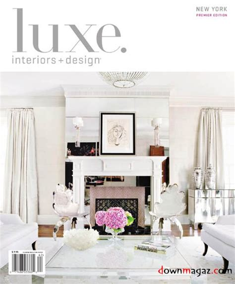 new york home design magazine luxe interiors design new york premiere edition spring 2011 187 download pdf magazines