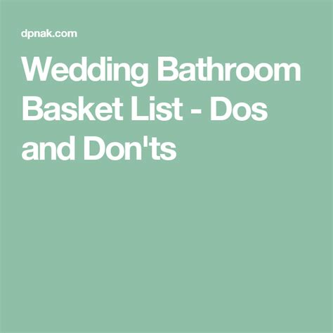 wedding bathroom basket list wedding bathroom basket list dos and don ts wedding