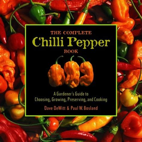 E Book The Artist The Cook The Gardener the complete chile pepper book a gardener s guide to choosing growing preserving and cooking
