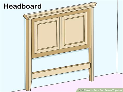 Putting A Bed Frame Together How To Put A Bed Frame Together 14 Steps With Pictures