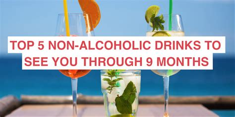 top 5 bar drinks top 5 non alcoholic drinks to get you through the 9 months
