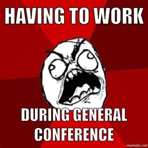 General Conference Memes - hilarious gut bust n general conference memes to get you