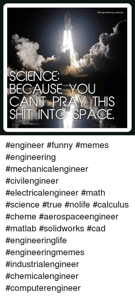 25 best memes about space engineers space engineers 25 best memes about engineering memes and true engineering memes and true memes
