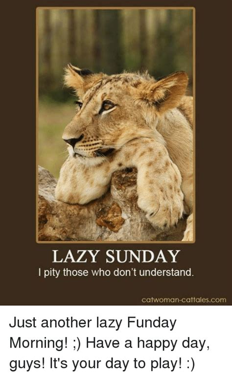 Lazy Day Meme - 25 best memes about have a happy day have a happy day memes