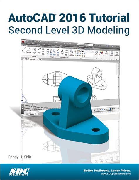 tutorial autocad 2014 acotar autocad 2014 tutorials amazon autocad 2016 tutorial second level 3d modeling book isbn