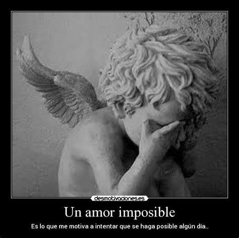 imagenes de amor casi imposible imagenes con frases de amor imposible memes