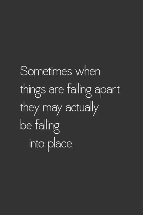 Wisdom Quote: Sometimes When Things Are Falling Apart...