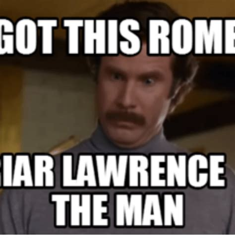 Lawrence Meme - 25 best memes about anchorman when in rome anchorman