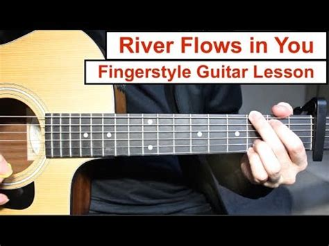 tutorial guitar river flows in you river flows in you yiruma fingerstyle guitar lesson