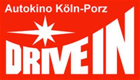 Auto Kino Porz by Drive In Autokino Porz In K 246 Ln Kinoprogramm Koeln De