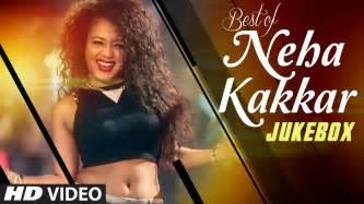 new song videos 2016 best hindi songs of neha kakkar all new bollywood songs