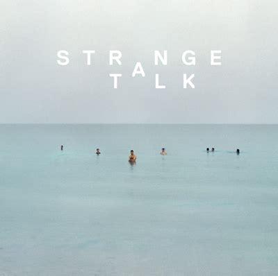 strange talk share new lp deets from go to whoa strange talk interview