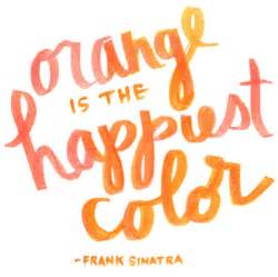color for happiness orange with the word quotes quotesgram