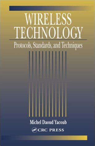 wireless technology protocols standards and techniques books wireless technology protocols standards and techniques
