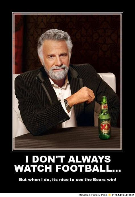 i don t always watch football dos equis meme