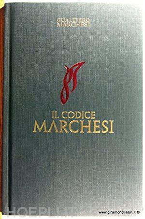 Il Codice Marchesi Marchesi Gualtiero Libro La