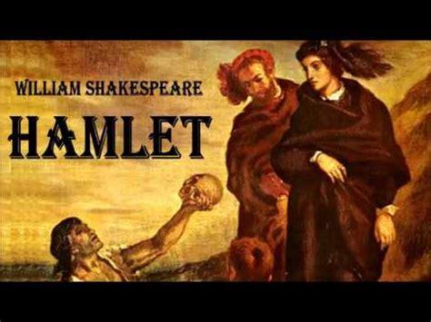 Hamlet William Shakespeare hamlet william shakespeare free audiobook