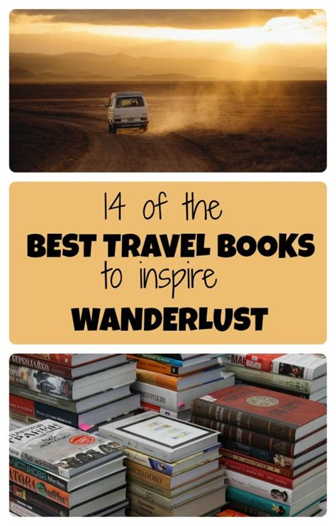 wanderlust travel the tourist track books the 14 best travel books that will inspire wanderlust and