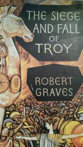 The Siege And Fall Of Troy By Robert Graves Reviews