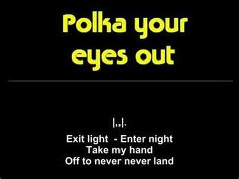 weird al yankovic karaoke weird al yankovic polka your eyes out karaoke lyrics