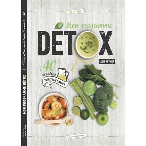 Detox Magazine by Livre Quot Mon Programme D 233 Tox Quot Magazine Avantages