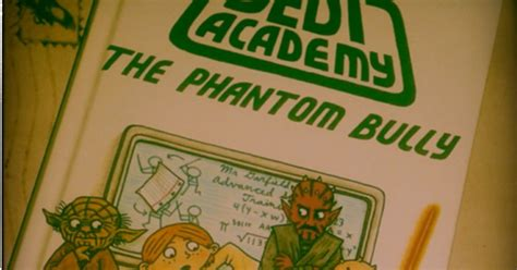 the phantom bully wars jedi academy 3 i keep these to read lists and nothing gets crossed