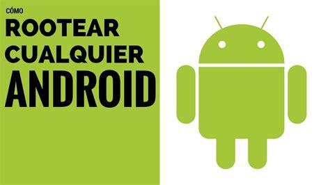 como rootear android como rootear android todos los mviles abril 2016 como rootear android todos los mviles abril