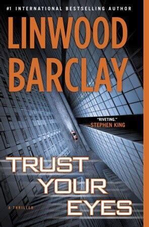 trust your eyes trust your eyes by linwood barclay writing rhythm