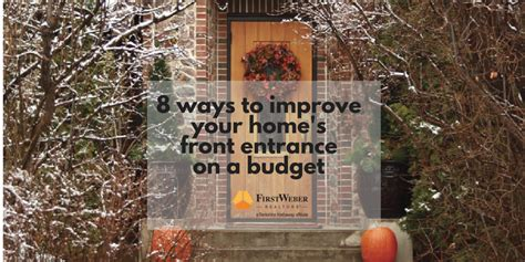 8 ways to improve your home s front entrance on a budget
