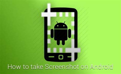 how to take a screen on android how to take screenshot on any android devices getandroidstuff