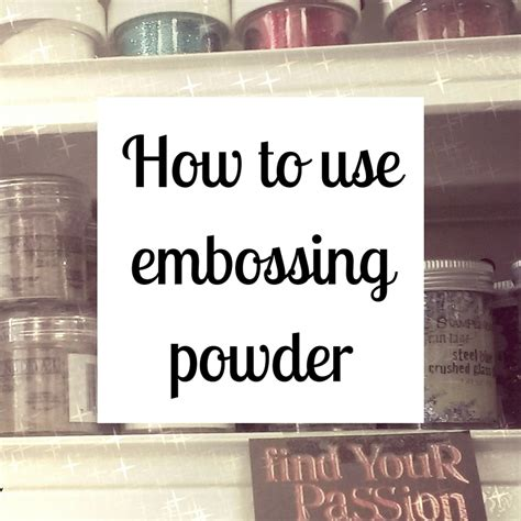 How To Use Embossing Powder Inspiration