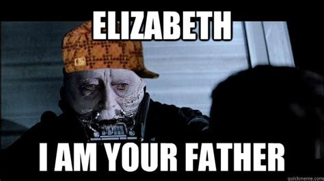 I Am Your Father Meme - elizabeth i am your father darth vader quickmeme