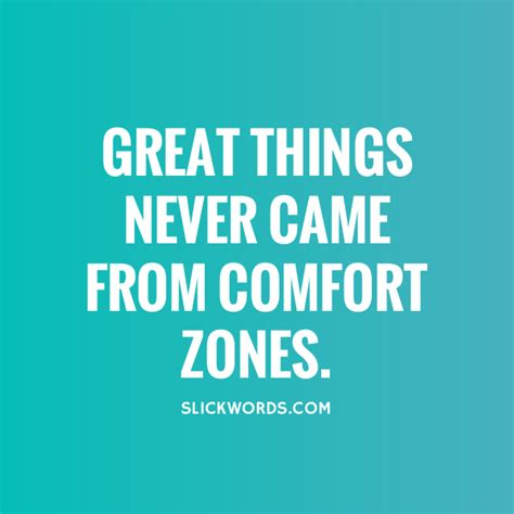 great things never came from comfort zones great things never came from comfort zones slickwords