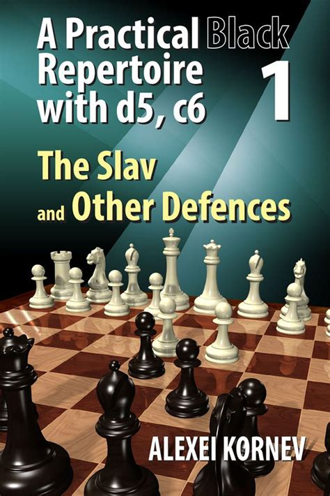 1 d4 d5 a classical repertoire books a practical black repertoire with d5 c6 vol 1 the slav