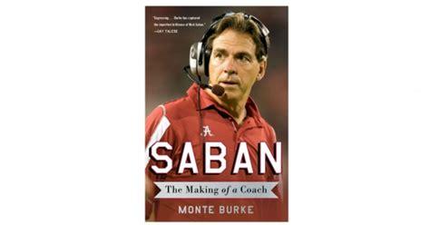 the management ideas of nick saban a leadership study of the alabama crimson tide football coach books nick saban s evil genius s journal