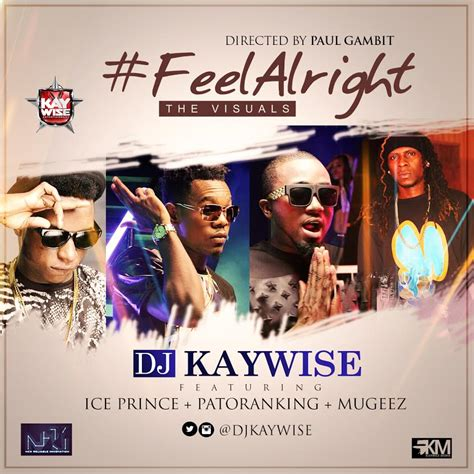Download Mp3 Dj Kaywise Feel Alright | video dj kaywise feel alright ft ice prince mugeez