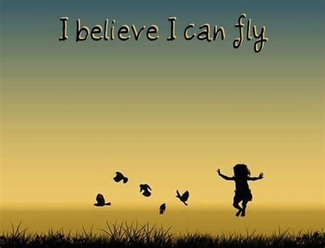 I Believe I Can i believe i can fly quotes quotesgram